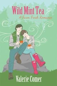Wild Mint Tea, Farm Fresh Romance, Farm Lit, Valerie Comer